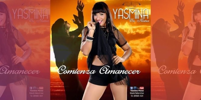 Yasmina Ponce se destaca con bachata Comienza a amanecer