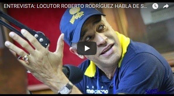 ENTREVISTA: LOCUTOR ROBERTO RODRÍGUEZ HABLA DE SU PASION POR LA RADIO