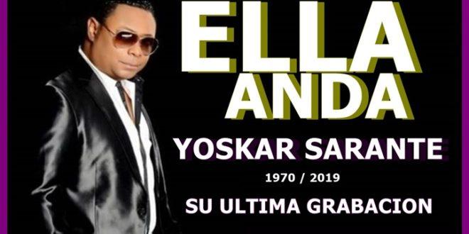Descargar: Yoskar Sarante – Ella Anda (2019)