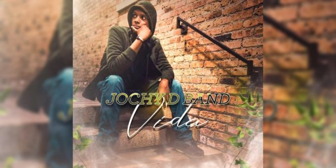 Jochy D  The Band – Vida